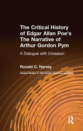 The Critical History of Edgar Allan Poe's The Narrative of Arthur Gordon Pym: A Dialogue with Unreason (e-Book) book cover