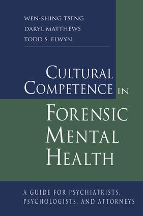Cultural Competence in Forensic Mental Health: A Guide for Psychiatrists, Psychologists, and Attorneys, 1st Edition (Paperback) book cover