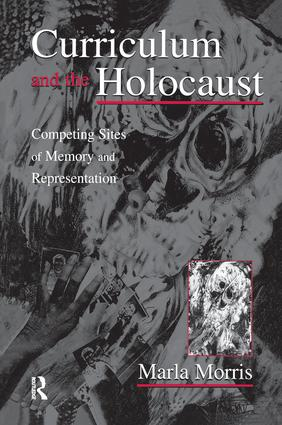 Curriculum and the Holocaust: Competing Sites of Memory and Representation book cover