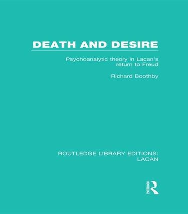 Death and Desire (RLE: Lacan): Psychoanalytic Theory in Lacan's Return to Freud (e-Book) book cover