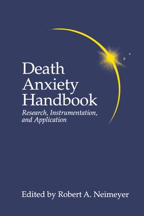 Death Anxiety Handbook: Research, Instrumentation, And Application book cover