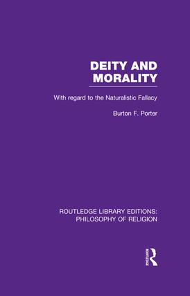 Deity and Morality: With Regard to the Naturalistic Fallacy, 1st Edition (Paperback) book cover