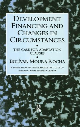 Development Financing and Changes in Circumstances: The Case for Adaption Clauses, 1st Edition (Paperback) book cover