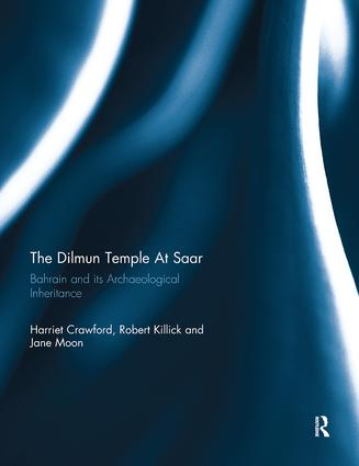Dilmun Temple At Saar: Bahrain and its Archaeological Inheritance, 1st Edition (Paperback) book cover