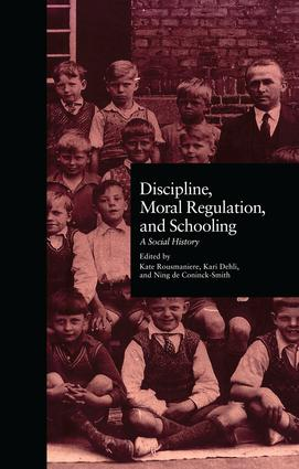 Discipline, Moral Regulation, and Schooling: A Social History, 1st Edition (Paperback) book cover