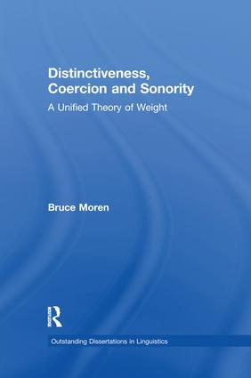 Distinctiveness, Coercion and Sonority: A Unified Theory of Weight book cover