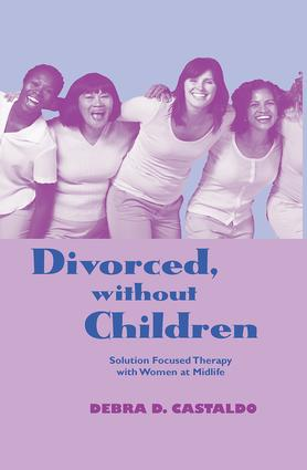 Divorced, without Children: Solution Focused Therapy with Women at Midlife book cover