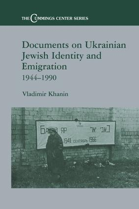 Documents on Ukrainian-Jewish Identity and Emigration, 1944-1990: 1st Edition (Paperback) book cover