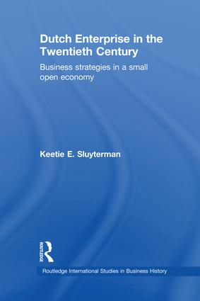 Dutch Enterprise in the 20th Century: Business Strategies in Small Open Country, 1st Edition (Paperback) book cover