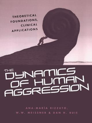 The Dynamics of Human Aggression: Theoretical Foundations, Clinical Applications book cover