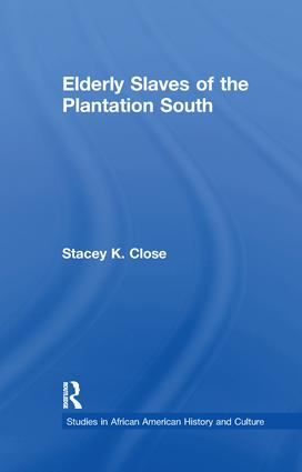Elderly Slaves of the Plantation South: 1st Edition (Paperback) book cover
