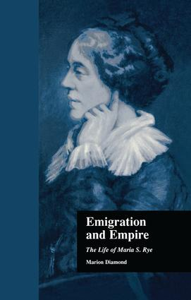 Emigration and Empire: The Life of Maria S. Rye book cover