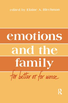 Emotions and the Family: for Better Or for Worse, 1st Edition (Paperback) book cover