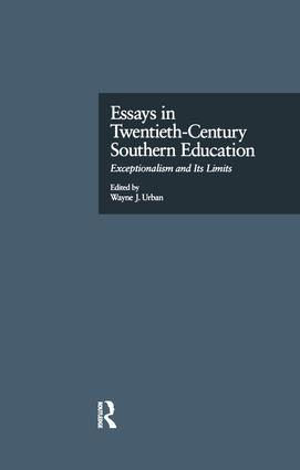 Essays in Twentieth-Century Southern Education: Exceptionalism and Its Limits book cover