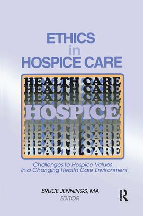 Ethics in Hospice Care: Challenges to Hospice Values in a Changing Health Care Environment book cover