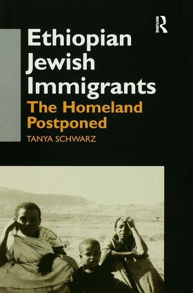 Ethiopian Jewish Immigrants in Israel: The Homeland Postponed book cover