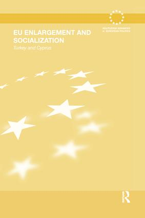 EU Enlargement and Socialization: Turkey and Cyprus, 1st Edition (Paperback) book cover