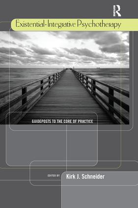 Existential-Integrative Psychotherapy: Guideposts to the Core of Practice, 1st Edition (Paperback) book cover