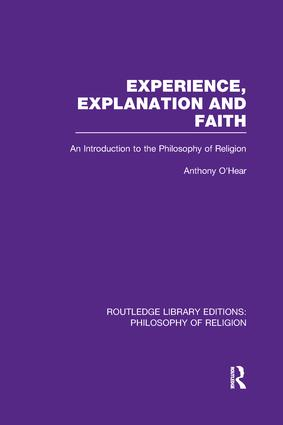 Experience, Explanation and Faith: An Introduction to the Philosophy of Religion book cover