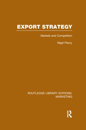 Export Strategy: Markets and Competition (RLE Marketing): 1st Edition (Paperback) book cover