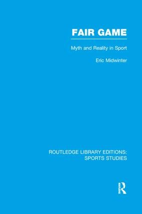 Fair Game (RLE Sports Studies): Myth and Reality in Sport book cover