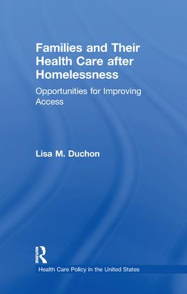 Families and Their Health Care after Homelessness: Opportunities for Improving Access book cover