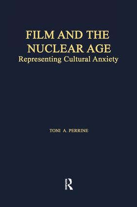 Film and the Nuclear Age: Representing Cultural Anxiety book cover