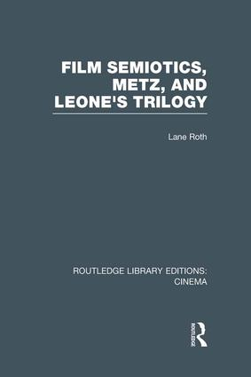 Film Semiotics, Metz, and Leone's Trilogy (e-Book) book cover