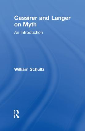 Cassirer and Langer on Myth: An Introduction book cover