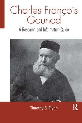 Charles Francois Gounod: A Research and Information Guide, 1st Edition (Paperback) book cover