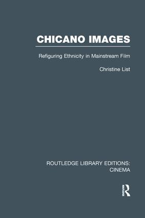 Chicano Images: Refiguring Ethnicity in Mainstream Film book cover