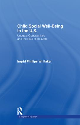 Child Social Well-Being in the U.S.: Unequal Opportunities and the Role of the State, 1st Edition (Paperback) book cover