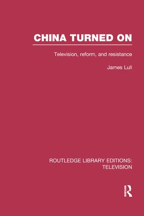 China Turned On: Television, Reform and Resistance book cover