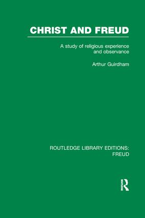 Christ and Freud (RLE: Freud): A Study of Religious Experience and Observance book cover