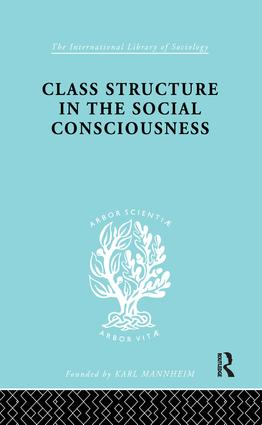 Class Structure in the Social Consciousness: 1st Edition (Paperback) book cover