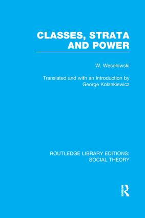 Classes, Strata and Power (RLE Social Theory): 1st Edition (Paperback) book cover