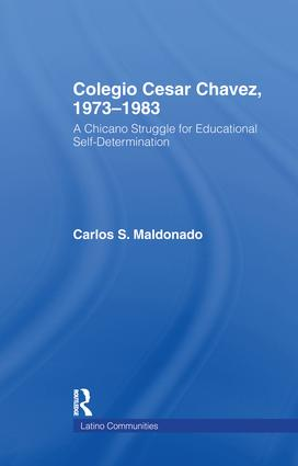 Colegio Cesar Chavez, 1973-1983: A Chicano Struggle for Educational Self-Determination, 1st Edition (Paperback) book cover