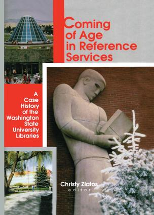 Coming of Age in Reference Services: A Case History of the Washington State University Libraries book cover