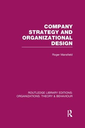 Company Strategy and Organizational Design (RLE: Organizations) book cover