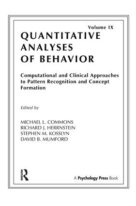 Computational and Clinical Approaches to Pattern Recognition and Concept Formation: Quantitative Analyses of Behavior, Volume IX, 1st Edition (Paperback) book cover