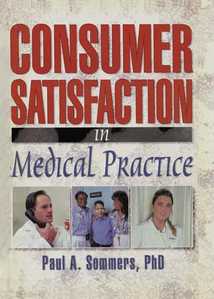 Consumer Satisfaction in Medical Practice: 1st Edition (Paperback) book cover