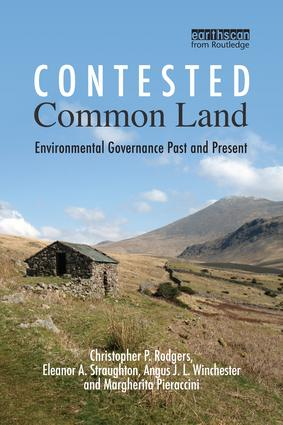 Contested Common Land: Environmental Governance Past and Present, 1st Edition (Paperback) book cover