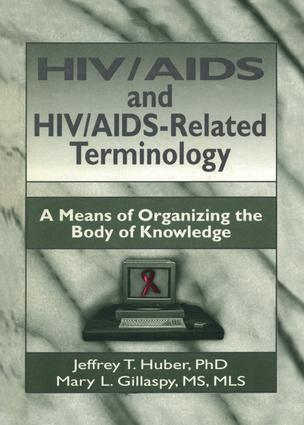 HIV/AIDS and HIV/AIDS-Related Terminology: A Means of Organizing the Body of Knowledge book cover