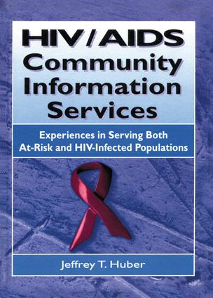 HIV/AIDS Community Information Services: Experiences in Serving Both At-Risk and HIV-Infected Populations book cover