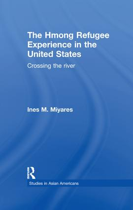 The Hmong Refugees Experience in the United States: Crossing the River book cover
