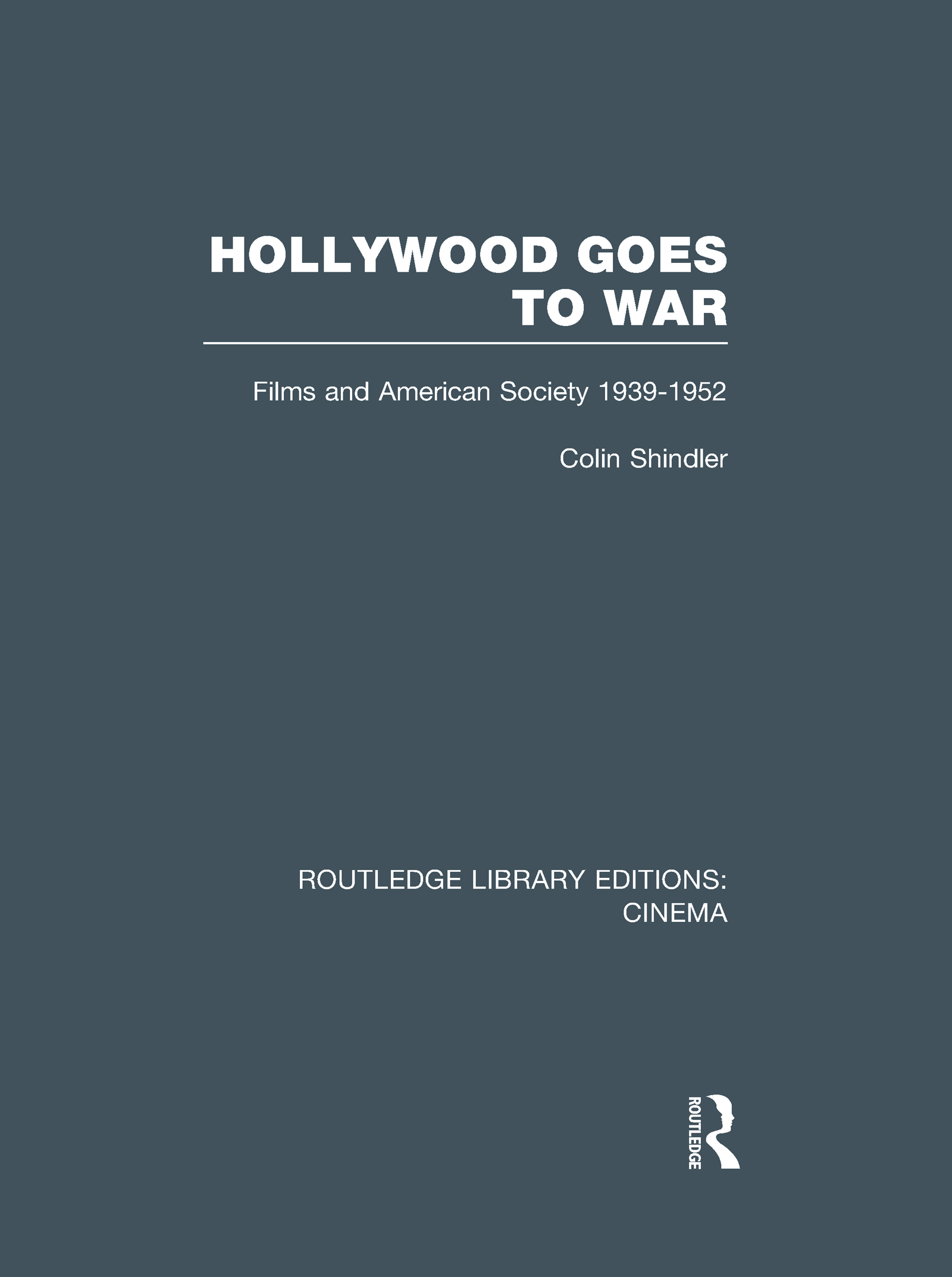 Hollywood Goes to War: Films and American Society, 1939-1952 book cover
