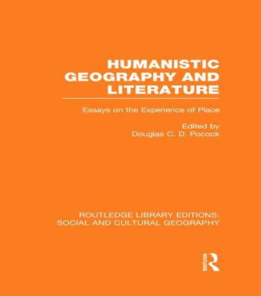 Humanistic Geography and Literature (RLE Social & Cultural Geography): Essays on the Experience of Place, 1st Edition (Paperback) book cover