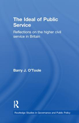 The Ideal of Public Service: Reflections on the Higher Civil Service in Britain book cover