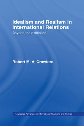 Idealism and Realism in International Relations: 1st Edition (Paperback) book cover