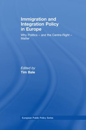Immigration and Integration Policy in Europe: Why Politics - and the Centre-Right - Matter, 1st Edition (Paperback) book cover